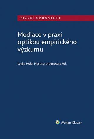 Mediace v praxi optikou empirického výzkumu [E-kniha]